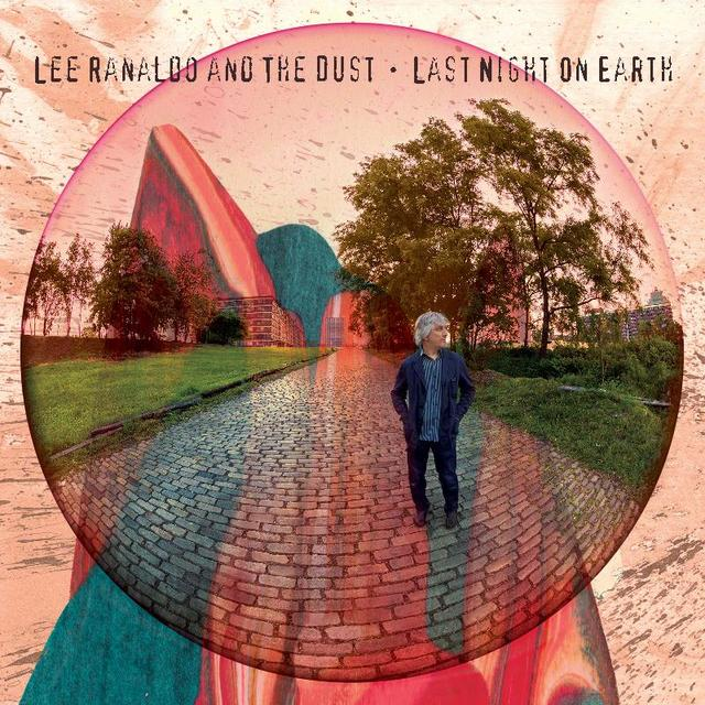 Lee Ranaldo & The Dust - Last Night on Earth