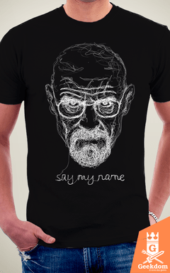 Camiseta Breaking Bad - Diga Meu Nome - by Le Duc | Geekdom Store | www.geekdomstore.com