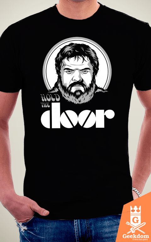 Camiseta Game of Thrones - Hold the Doors - by Olipop | Geekdom Store | www.geekdomstore.com