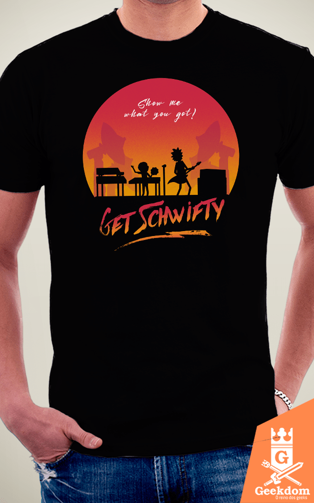 Camiseta Rick and Morty - Schwifty Show - by Ddjvigo | Geekdom Store | www.geekdomstore.com