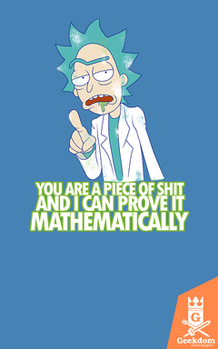 Camiseta Rick and Morty - Provar Matematicamente - by PsychoDelicia | Geekdom Store | www.geekdomstore.com