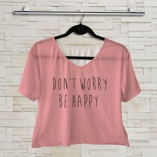 T shirt - Tumblr - Don't Worry Be Happy