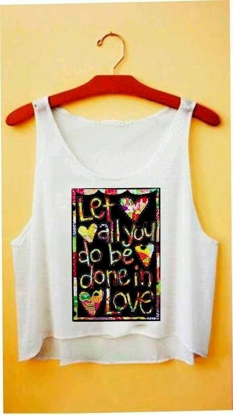 Top cropped - Let all you do be done in love