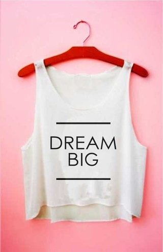 Top cropped - Dream Big