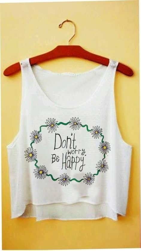 Top cropped - Don't Worry. Be Happy!