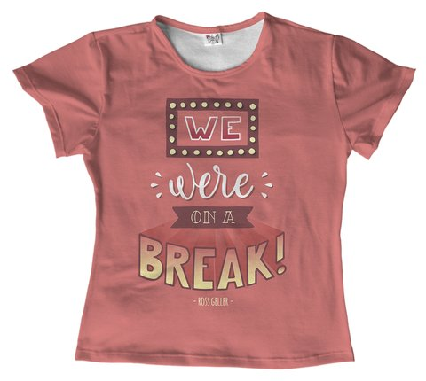 T shirt Série - We Were on a Break
