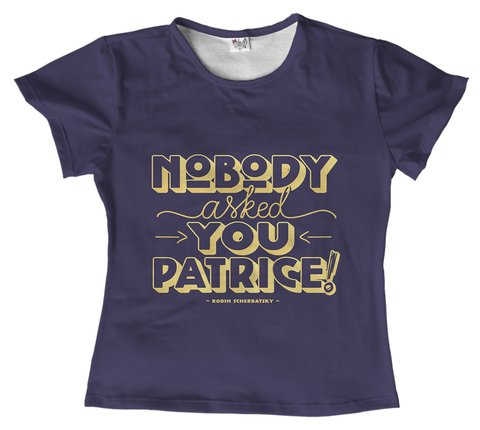 T shirt Série - How I met Your Mother - Nobody asked You Patrice - comprar online