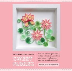 Tutorial de quilling - SWEET FLOWERS