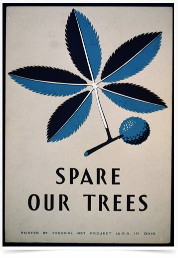Poster Propaganda Spare Our Trees