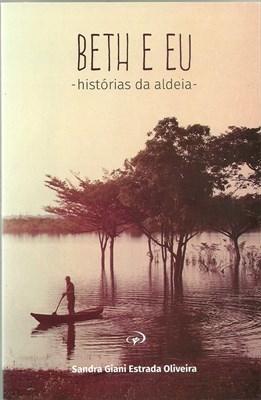 Beth e Eu | Histórias da Aldeia - Sandra Giani Estrada Oliveira