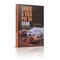Dando a Vida por um Drink - Dr. Anderson Spickard e Barbara R. Thompson