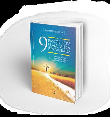 9 Passos para uma Vida Restaurada - Aida Maria da Silva