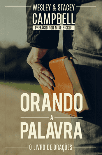 Orando a Palavra – Stacey & Wesley Campbell