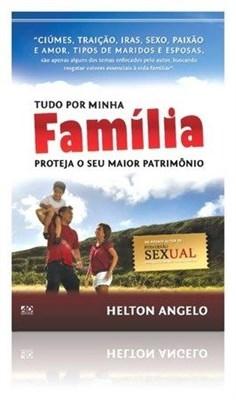 Tudo Por Minha Família - Helton Angelo