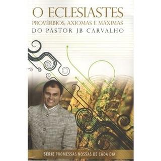 O Eclesiastes - J.B. Carvalho