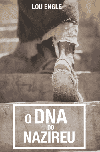 O DNA do Nazireu – Lou Engle