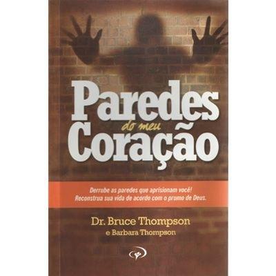 Paredes do Meu Coração - Dr. Bruce Thompson