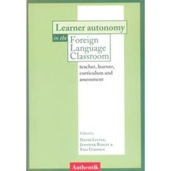LEARNER AUTONOMY IN THE FOREIGN LANGUAGE CLASSROOM TEACHER, LEARNER, CURRIC