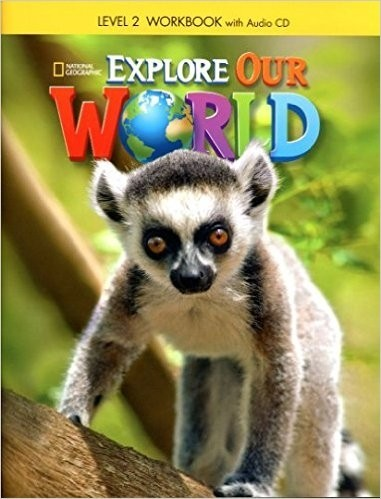 EXPLORE OUR WORLD 2 - WORKBOOK WITH AUDIO CD