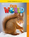 OUR WORLD STARTER - WORKBOOK WITH AUDIO CD (SPECIAL EDITION)