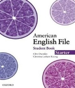 AMERICAN ENGLISH FILE - STARTER - STUDENT BOOK