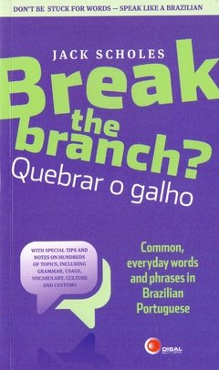 BREAK THE BRANCH? QUEBRAR O GALHO