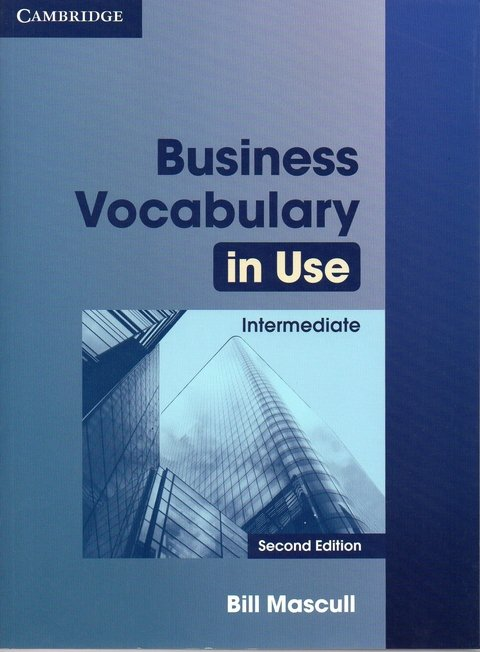 BUSINESS VOCABULARY IN USE - INTERMEDIATE WITH ANSWERS - SECOND EDITION