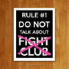 PLACA RULE #1 DO NOT TALK ABOUT FIGHT CLUB