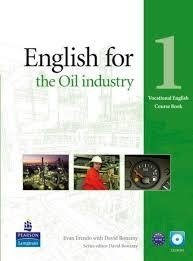 ENGLISH FOR THE OIL INDUSTRY 1 - COURSEBOOK AND CD-ROM