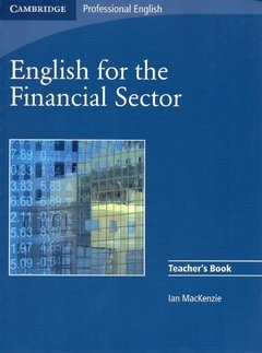 ENGLISH FOR THE FINANCIAL SECTOR - TEACHER S BOOK