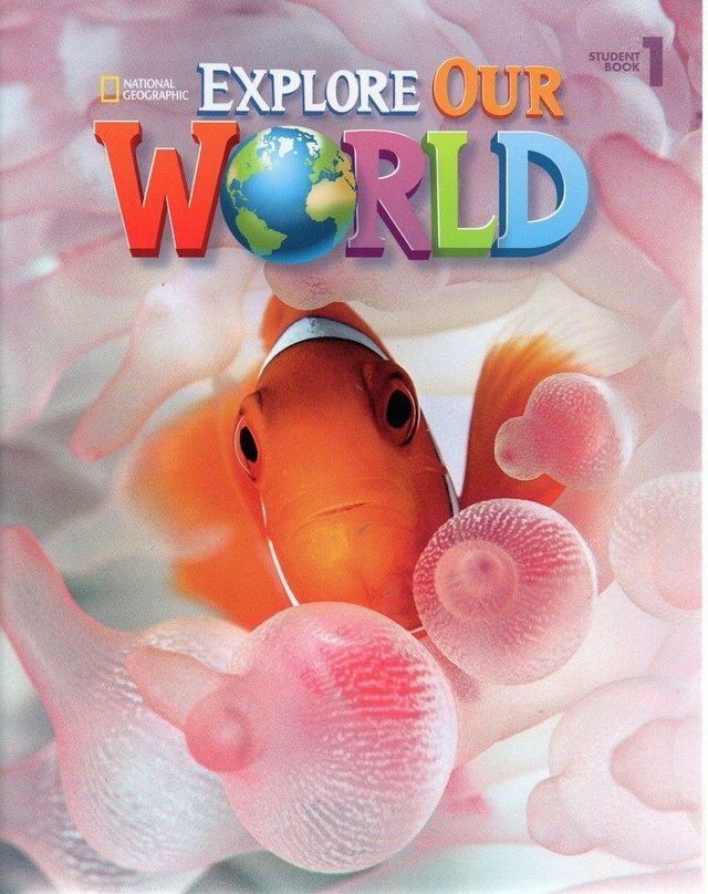 EXPLORE OUR WORLD 1 - STUDENT BOOK