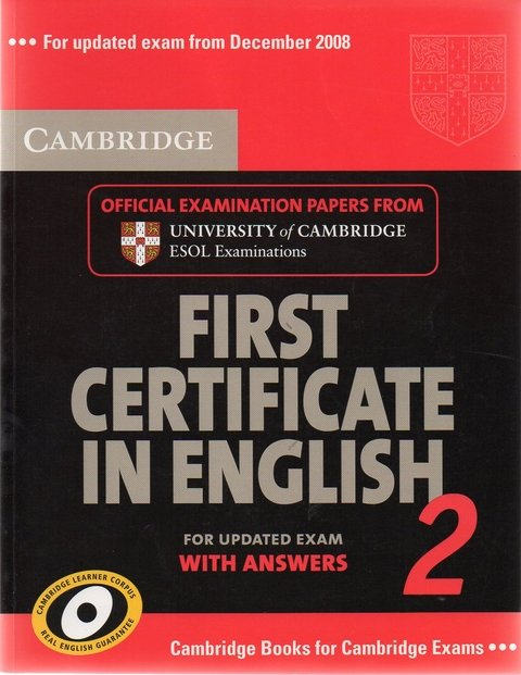 CAMBRIDGE FIRST CERTIFICATE IN ENGLISH 2 - STUDENT S BOOK WITH ANSWERS - UP