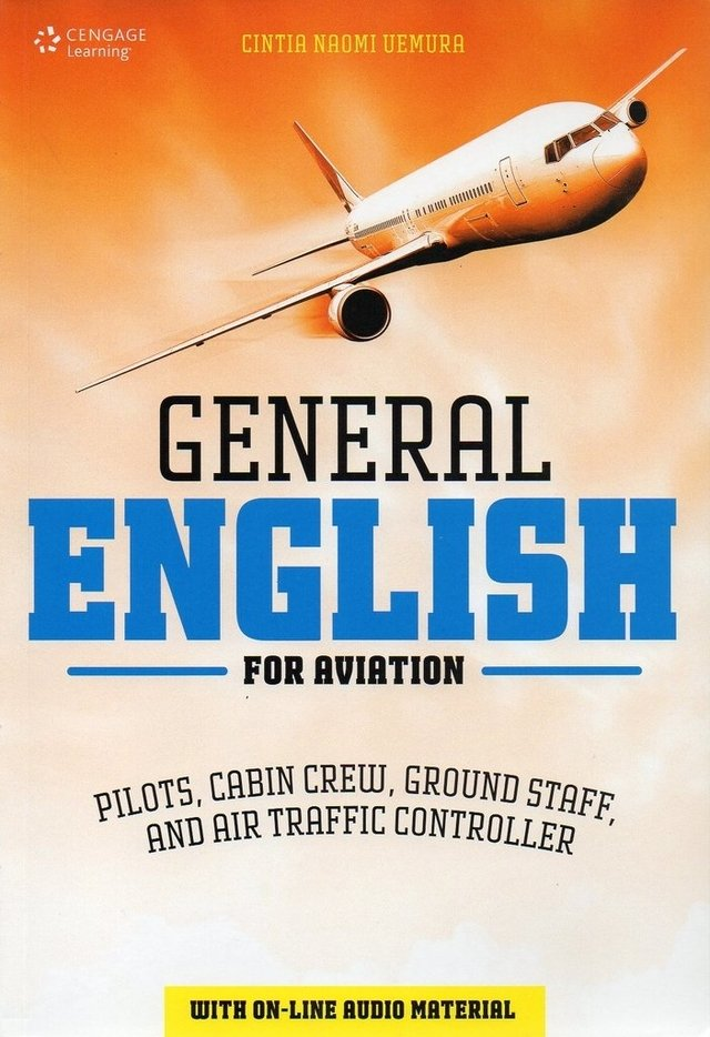 GENERAL ENGLISH FOR AVIATION - PILOTS, CABIN CREW, GROUND STAFF, AND AIR TR