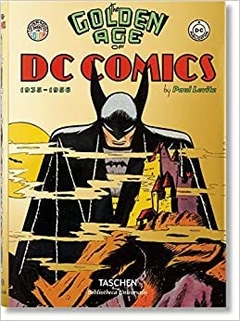 THE GOLDEN AGE OF DC COMICS (CAPA DURA) - INGLÊS