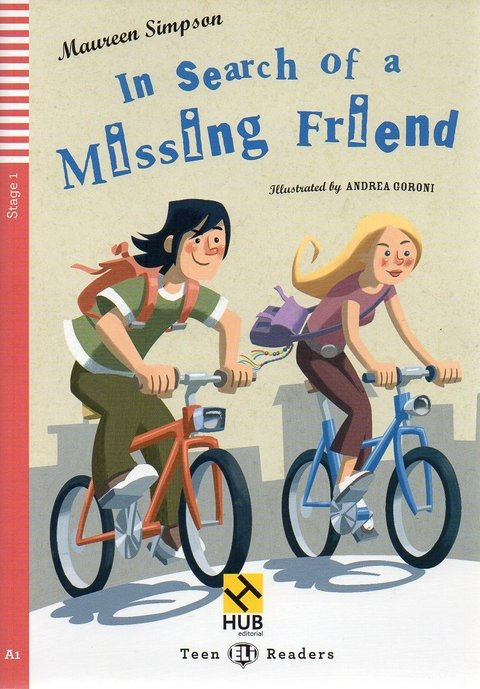 IN SEARCH OF A MISSING FRIEND - HUB TEEN READERS - STAGE 1 - BOOK WITH AUDI