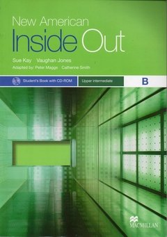 NEW AMERICAN INSIDE OUT UPPER-INTERMEDIATE B - STUDENT S BOOK WITH CD-ROM