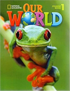 OUR WORLD 1 - STUDENT'S BOOK - AMERICAN ENGLISH