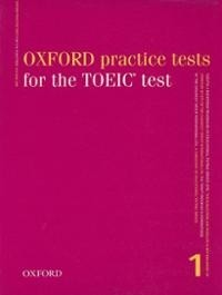OXFORD PRACTICE TESTS FOR THE TOEIC TEST WITH KEY - comprar online