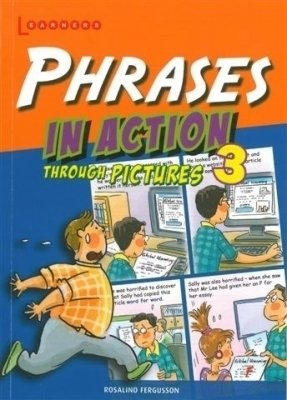 PHRASES IN ACTION 3 - THROUGH PICTURES