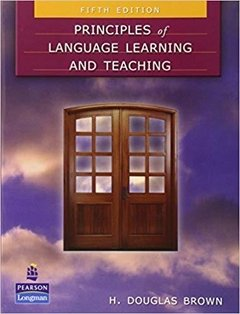 PRINCIPLES OF LANGUAGE LEARNING AND TEACHING - FIFTH EDITION
