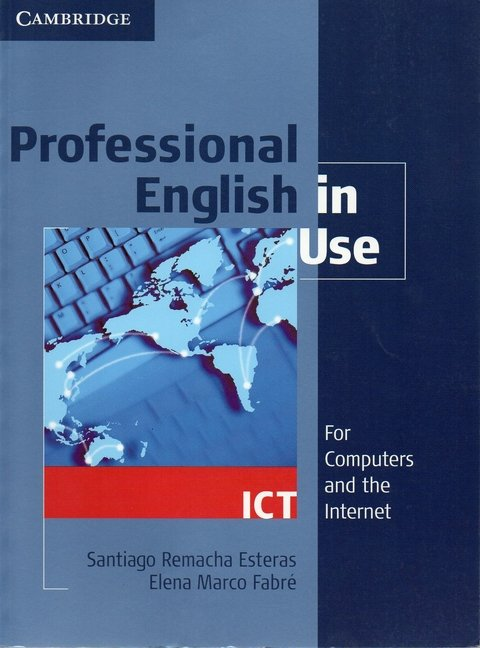 PROFESSIONAL ENGLISH IN USE - ICT - STUDENT S BOOK