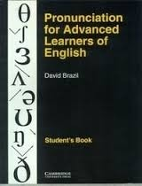 PRONUNCIATION FOR ADVANCED LEARNERS OF ENGLISH - STUDENT S BOOK