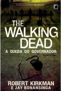 THE WALKING DEAD - A QUEDA DO GOVERNADOR - PARTE UM