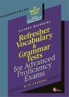 Refresher Vocabulary & Grammar Tests for Advanced Proficiency Exams