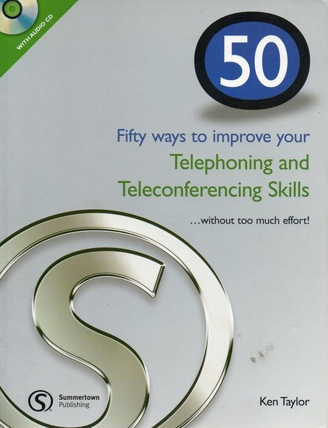 50 WAYS TO IMPROVE YOUR TELEPHONING AND TELECONFERENCING SKILLS + AUDIO CD