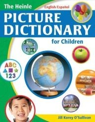 THE HEINLE PICTURE DICTIONARY FOR CHILDREN - BILINGUAL - AMERICAN ENGLISH/S
