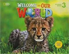 WELCOME TO OUR WORLD 3 (AMERICAN ENGLISH) - STUDENT'S BOOK
