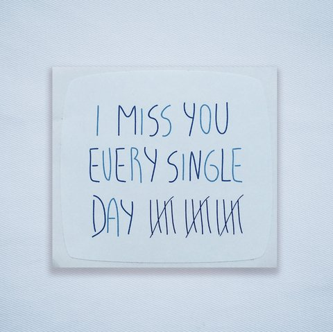 Sticker I Miss You Every Single Day