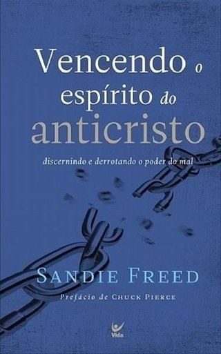 VENCENDO O ESPÍRITO DO ANTICRISTO Sandie Freed