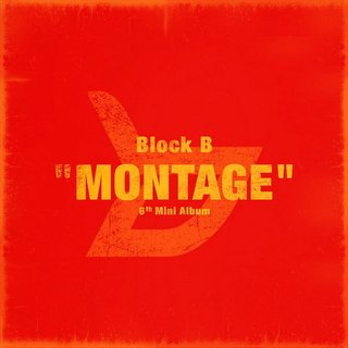 BLOCK B - 6th Mini Album [MONTAGE]